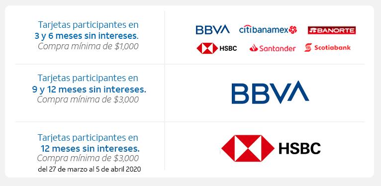 Tarjetas participantes BBVA, Banamex, Banorte, HSBC, Santander, Scotiabank a 3,6, 9 y 12 meses sin intereses compra mínima 1000 pesos